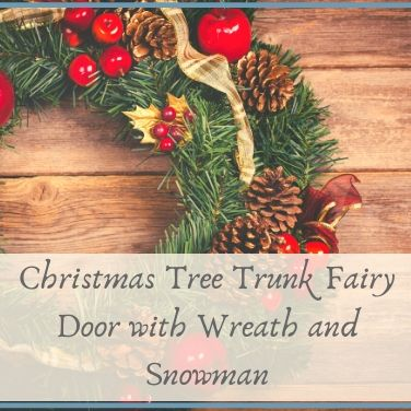 Christmas Tree Trunk Fairy Door with Wreath and Snowman