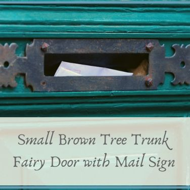 Small Brown Tree Trunk Fairy Door with Mail Sign