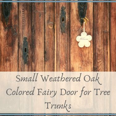Small Weathered Oak Colored Fairy Door for Tree Trunks