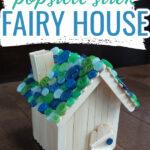 DIY Simple popsicle stick fairy house