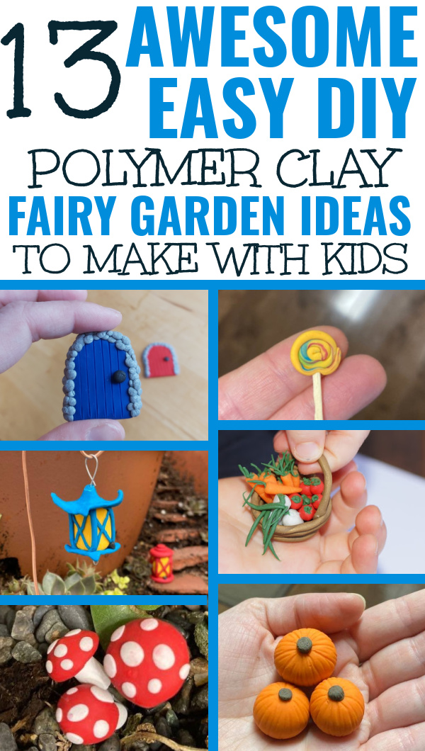 polymer clay fairy garden ideas for kids